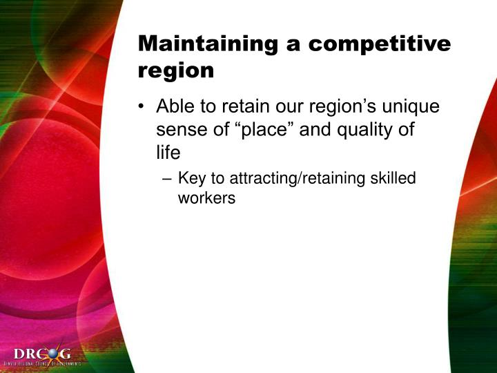 Maintaining a competitive region