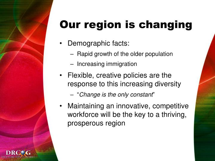 Our region is changing