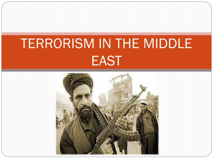 TERRORISM IN THE MIDDLE EAST