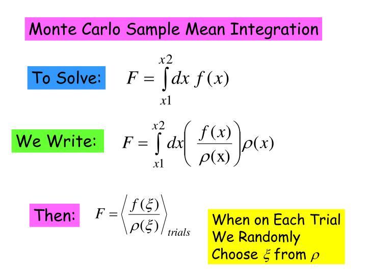 Monte Carlo Sample Mean Integration