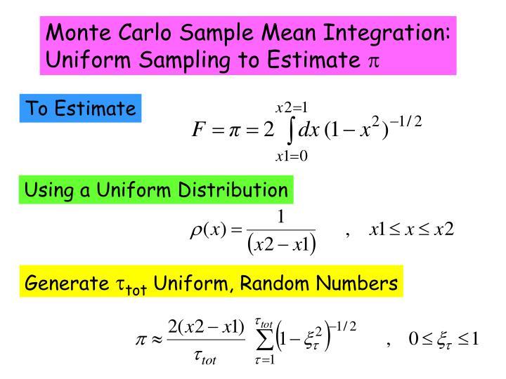 Monte Carlo Sample Mean Integration: