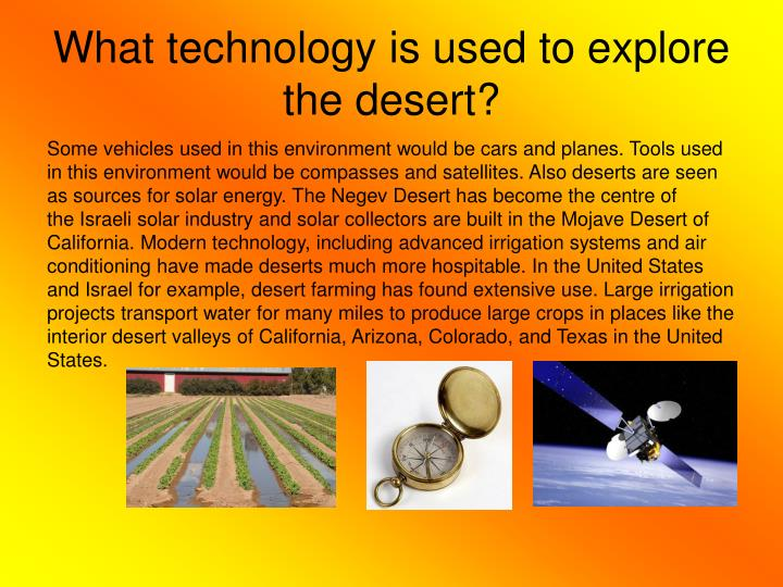 What technology is used to explore the desert?