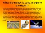 what technology is used to explore the desert