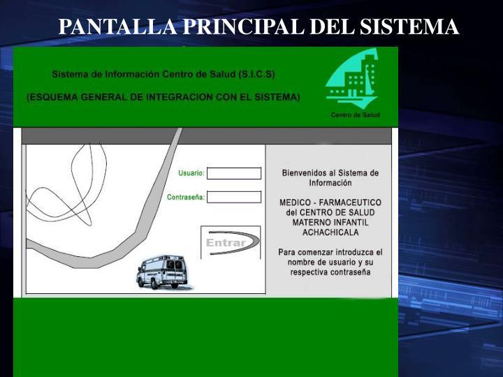 PANTALLA PRINCIPAL DEL SISTEMA