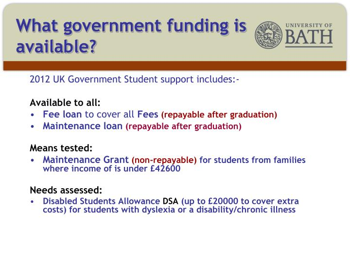 What government funding is available?