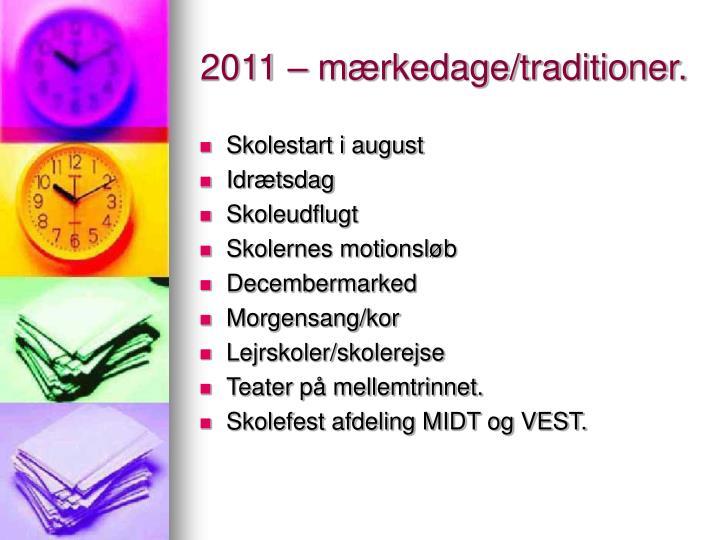 2011 – mærkedage/traditioner.