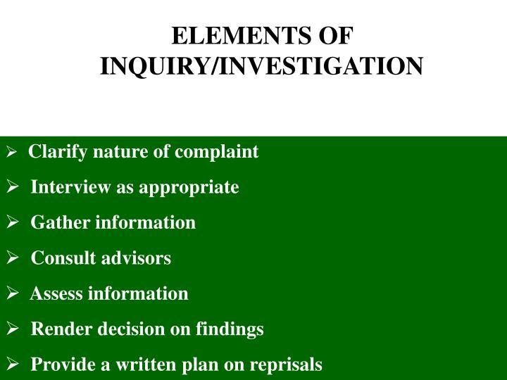 ELEMENTS OF INQUIRY/INVESTIGATION