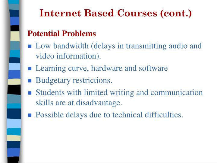 Internet Based Courses (cont.)