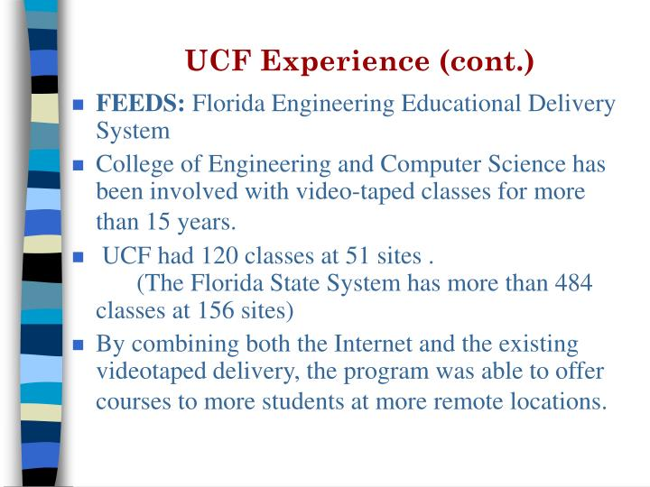 UCF Experience (cont.)