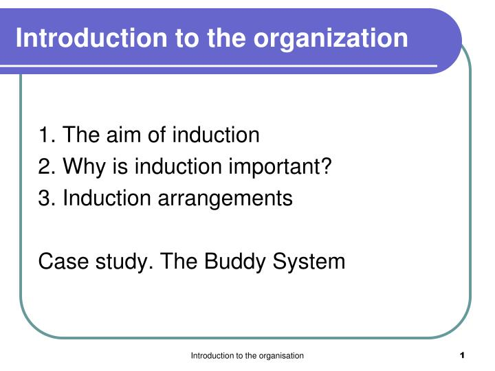 Introduction to the organization