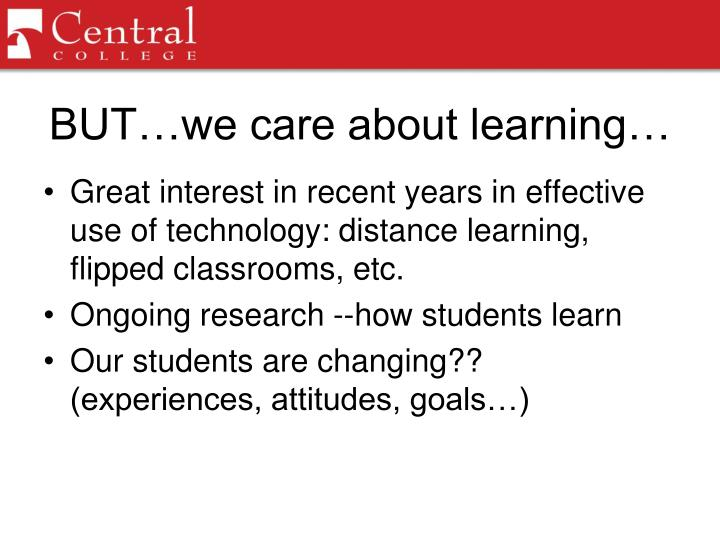 BUT…we care about learning…