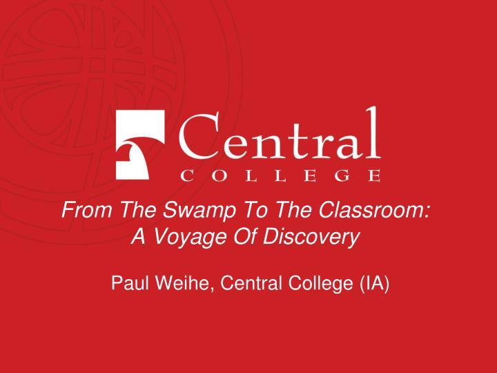 From the swamp to the classroom a voyage of discovery