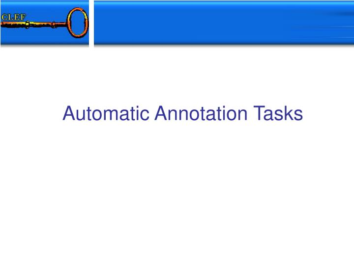 Automatic Annotation Tasks