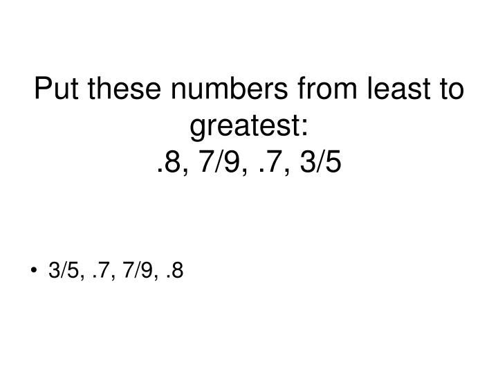 Put these numbers from least to greatest: