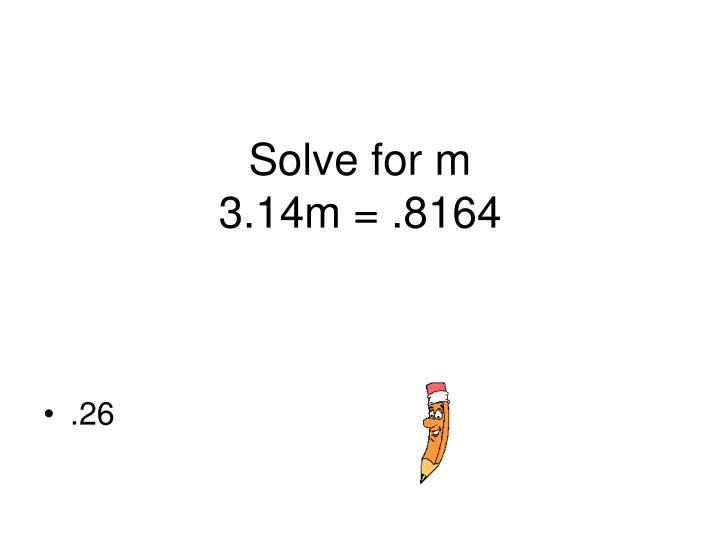 Solve for m