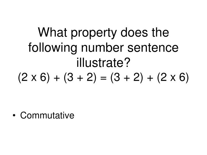 What property does the following number sentence illustrate?