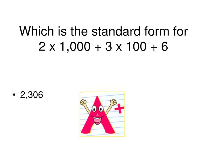 Which is the standard form for 2 x 1 000 3 x 100 6
