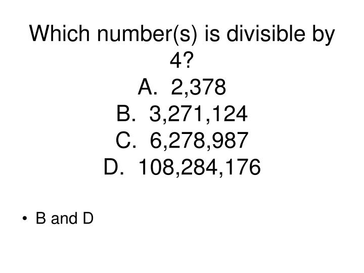 Which number(s) is divisible by 4?