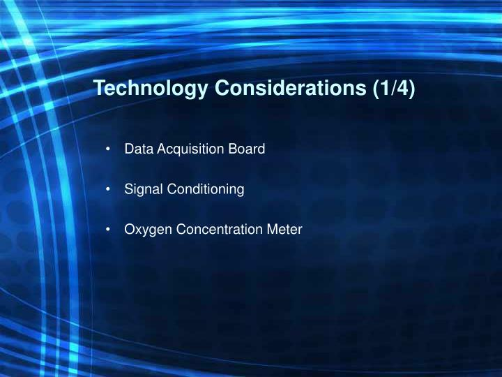Technology Considerations (1/4)
