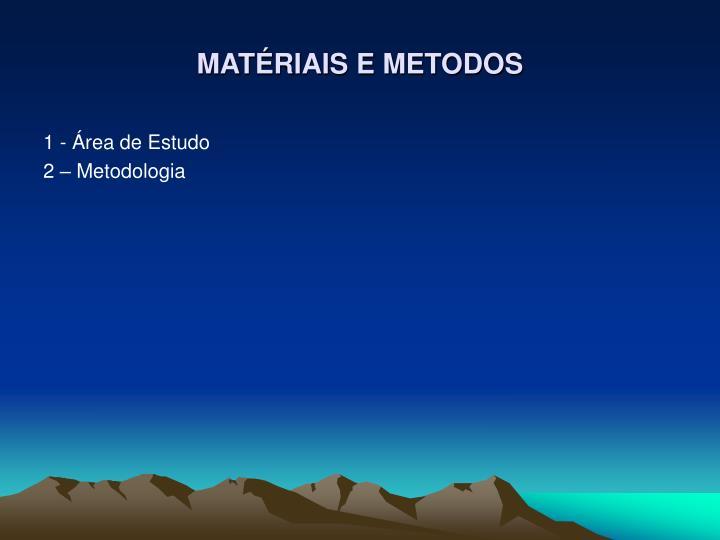 MATÉRIAIS E METODOS