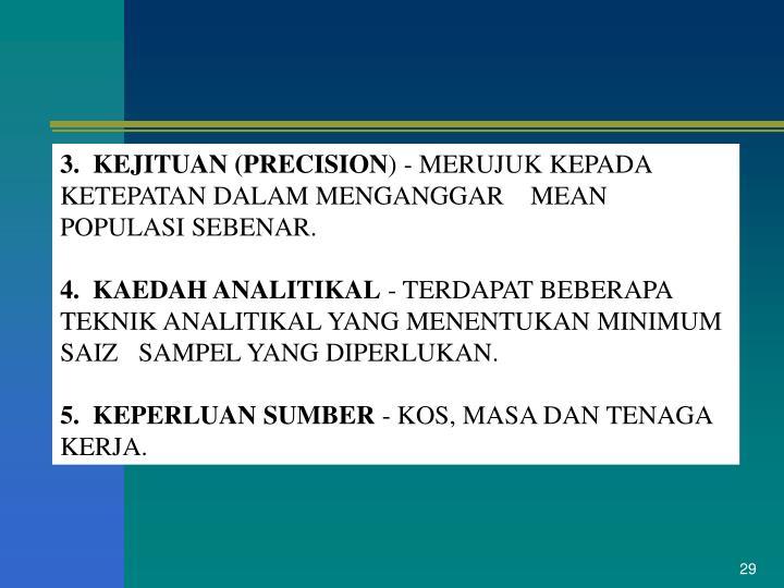 3.  KEJITUAN (PRECISION