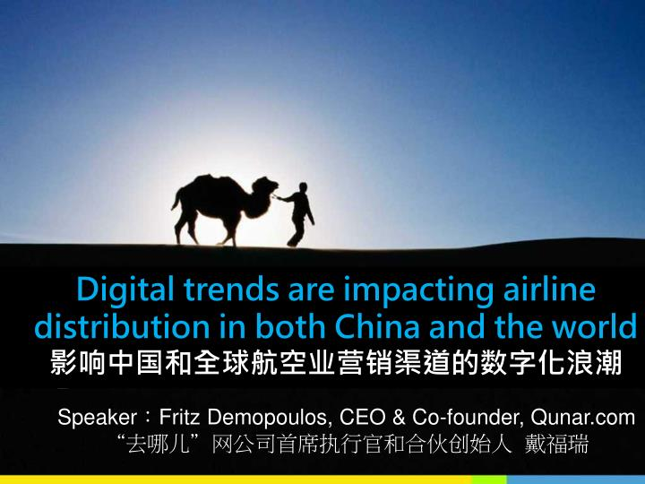 Digital trends are impacting airline distribution in both China and the world
