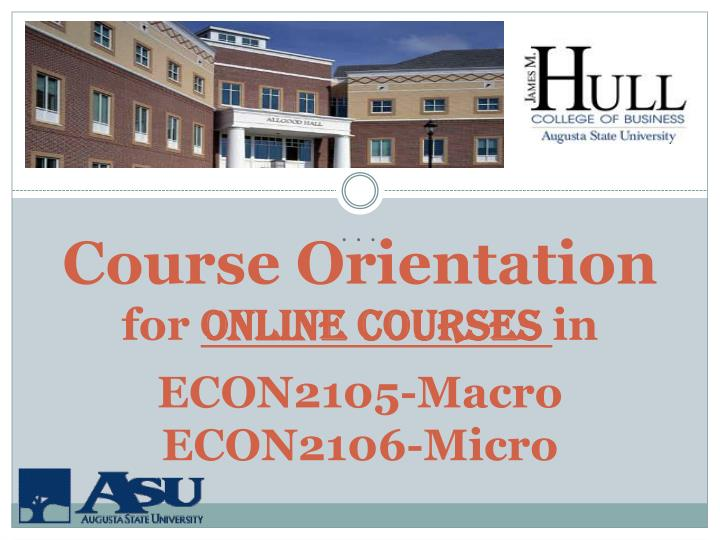Course orientation for online courses in econ2105 macro econ2106 micro