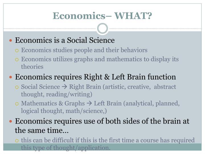 Economics– WHAT?