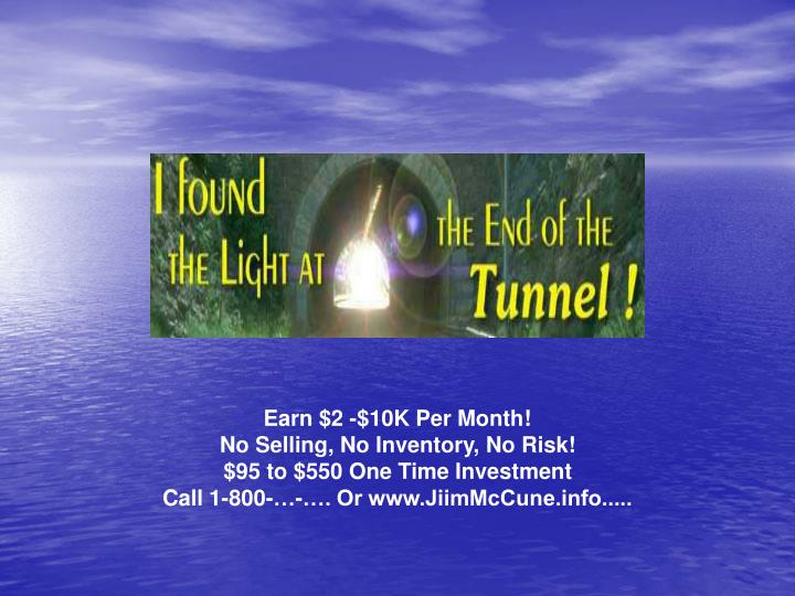 Earn $2 -$10K Per Month!