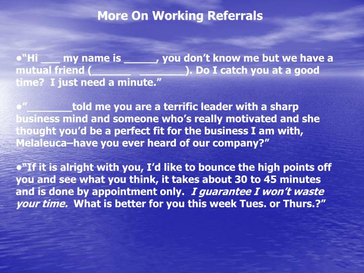 More On Working Referrals