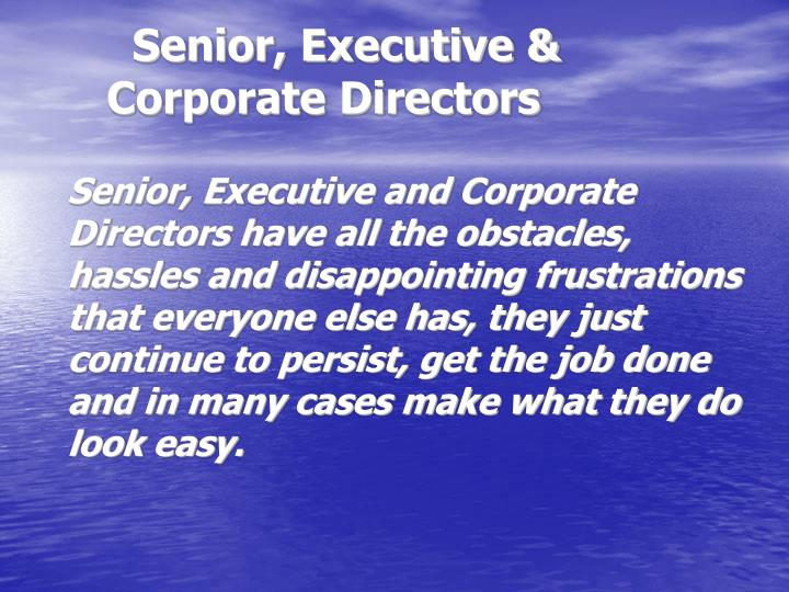Senior, Executive & Corporate Directors