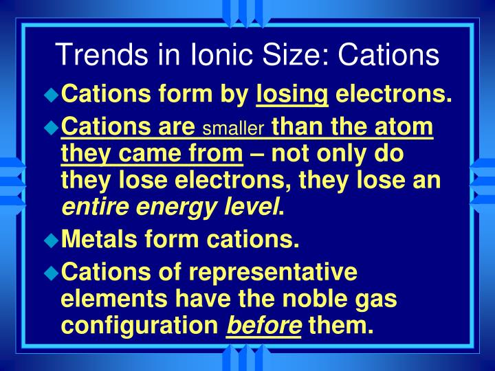 Trends in Ionic Size: Cations