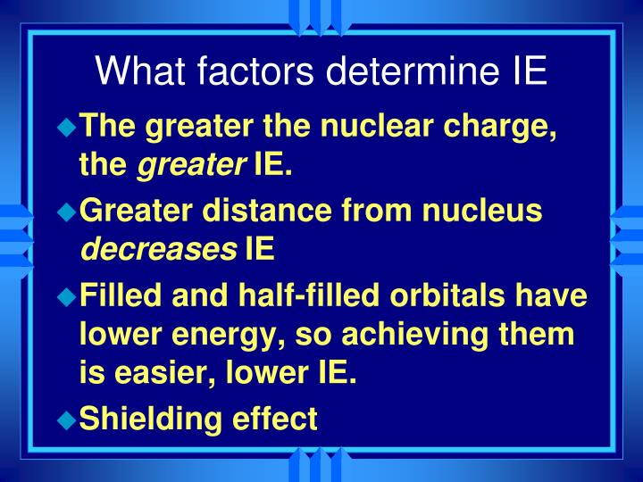 What factors determine IE