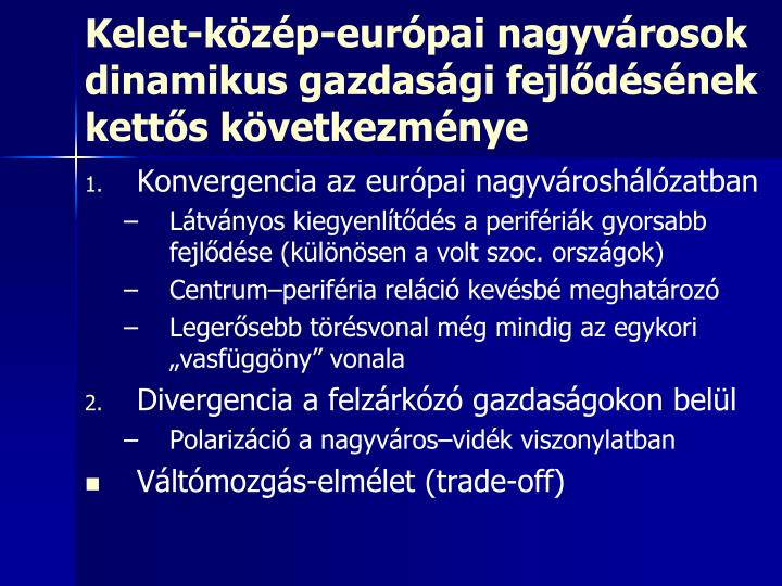 Kelet-közép-európai nagyvárosok dinamikus gazdasági fejlődésének kettős következménye