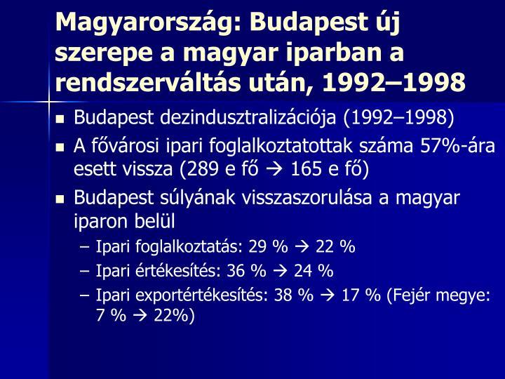 Magyarország: Budapest új szerepe a magyar iparban a rendszerváltás után, 1992–1998
