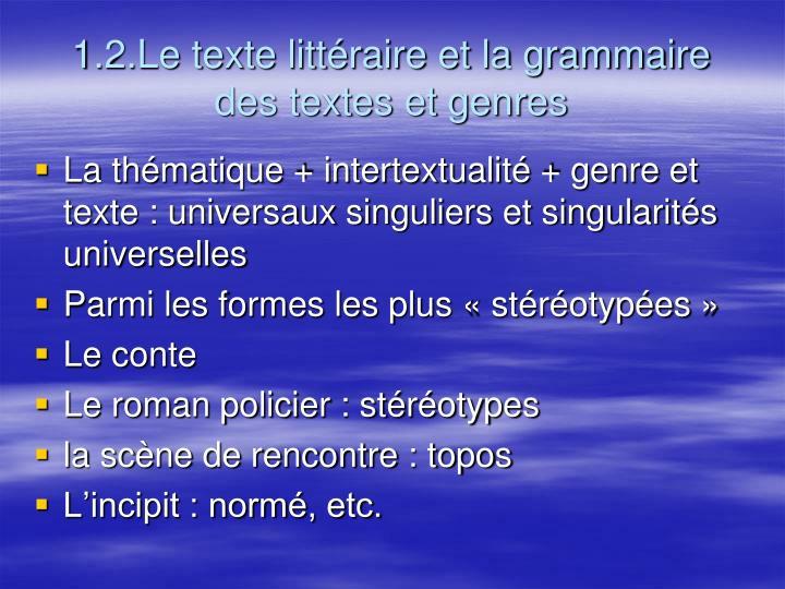 1.2.Le texte littéraire et la grammaire  des textes et genres