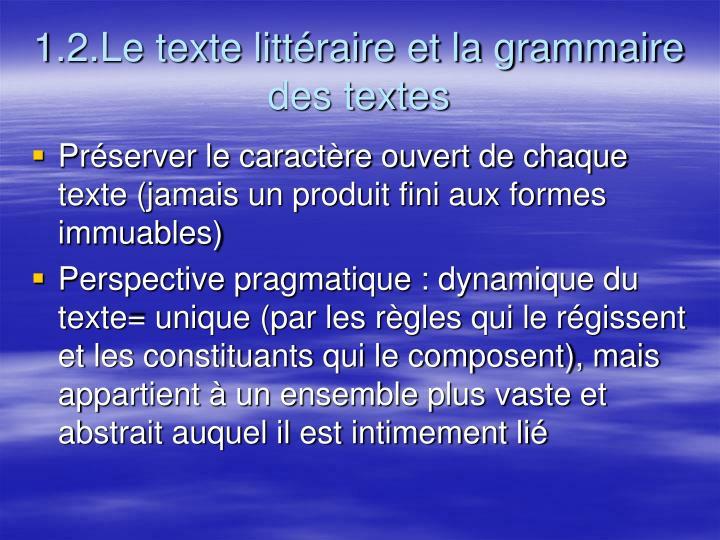 1.2.Le texte littéraire et la grammaire  des textes