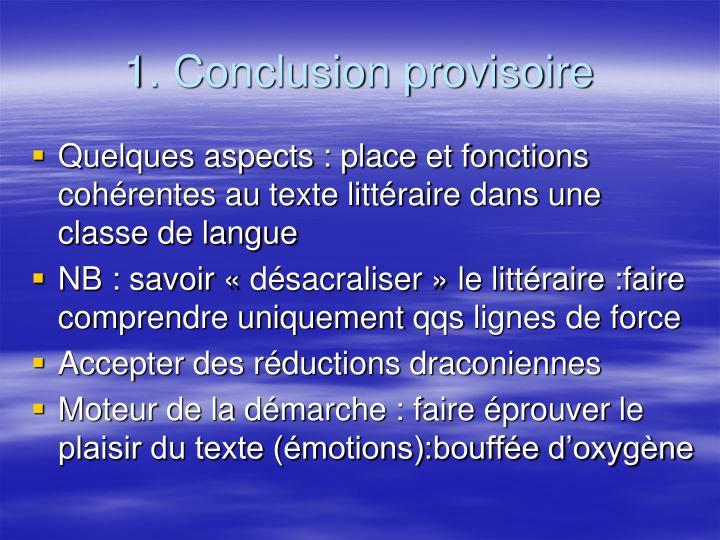 1. Conclusion provisoire