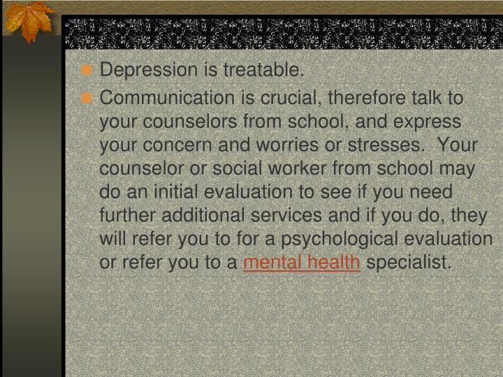 Depression is treatable.