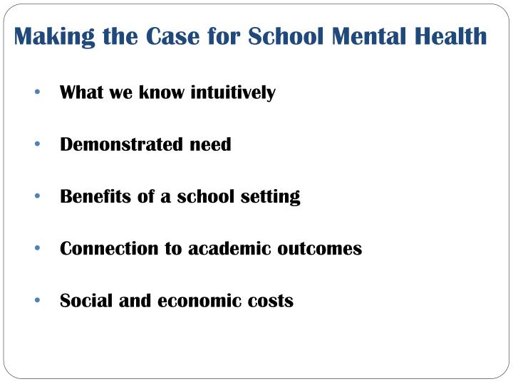 Making the Case for School Mental Health
