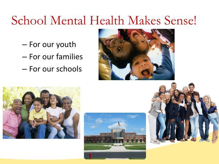 School Mental Health Makes Sense!