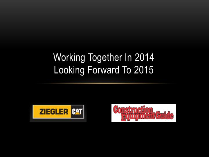 Working together in 2014 looking forward to 2015