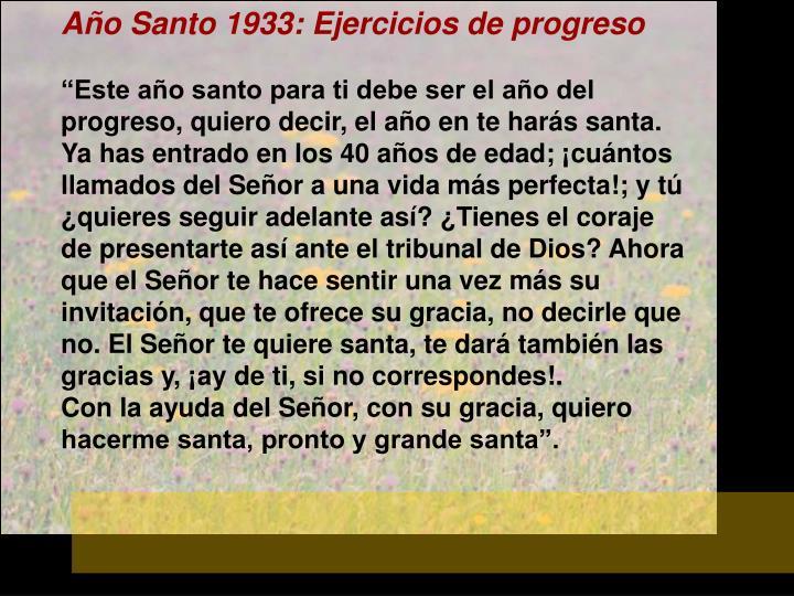 Año Santo 1933: Ejercicios de progreso