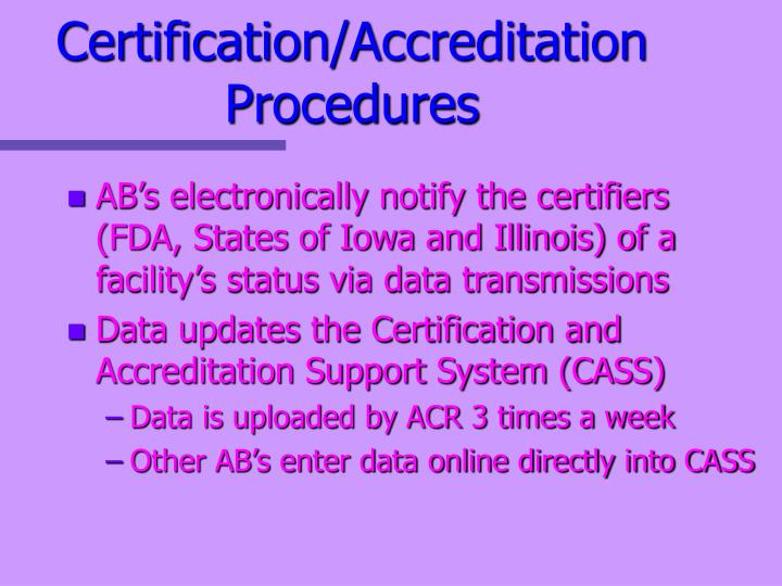 Certification/Accreditation Procedures