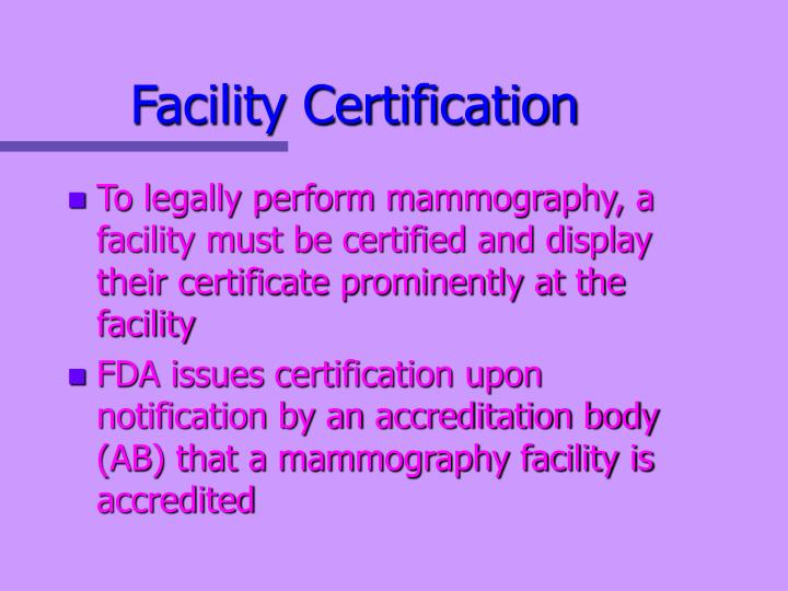 Facility certification