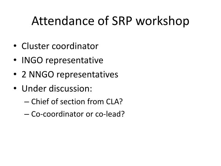 Attendance of SRP workshop