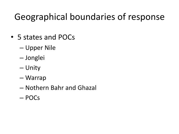 Geographical boundaries of response