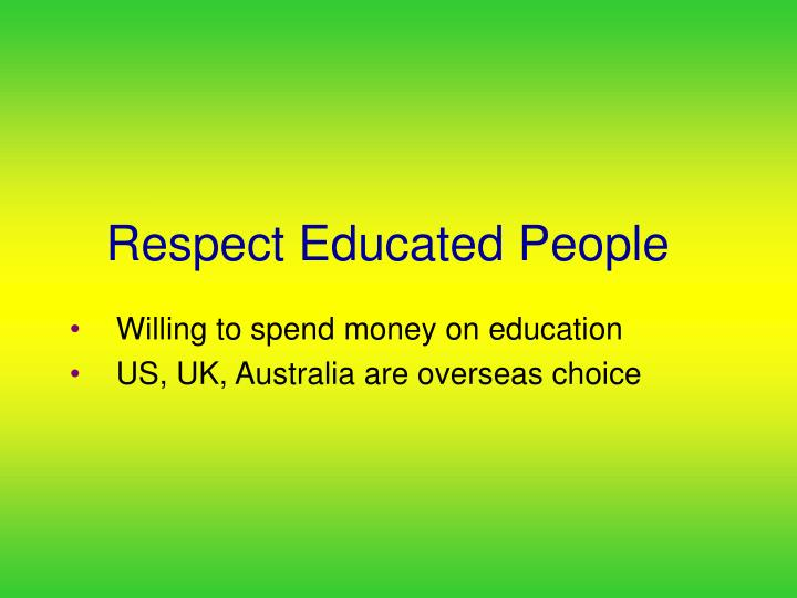 Respect Educated People