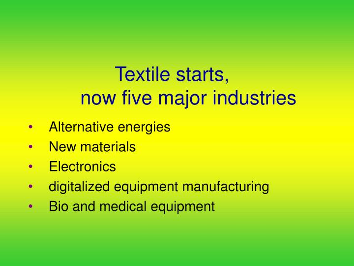 Textile starts,