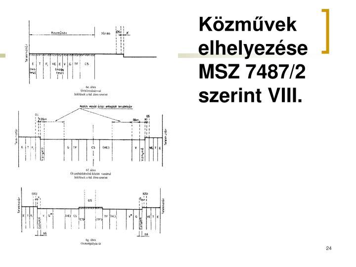 Közművek elhelyezése MSZ 7487/2 szerint VIII.
